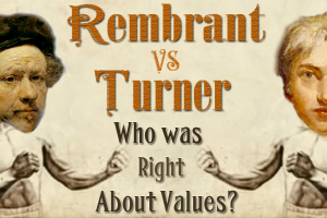 Rembrandt Vs Turner: Who was right about values?
