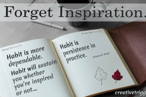 Forget Inspiration