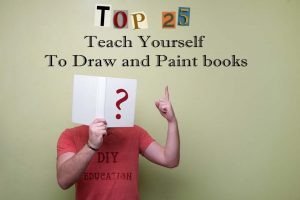"The Top 25 ""Teach Yourself to Draw and Paint"" Books"