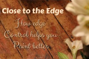 Close to the Edge: How Edge Control Helps You Create Depth in Your Paintings