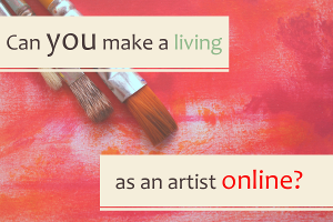 Can You Make a Living as an Artist Online?