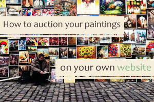 How to Auction Your Paintings on Your Own Website