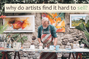 Why Do Artists Find it Hard to Sell?