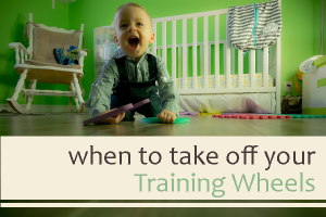 When to Take Off your Training Wheels