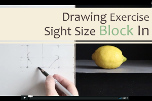 Drawing Exercise: Sight Size Block in