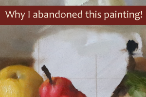 Why I abandoned this painting! (and what I'm going to do about it)