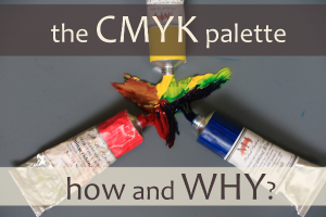 The CMYK palette – how and why?
